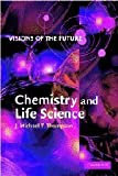 Thompson, J. M. T.: Visions of the Future: Chemistry and Life Science