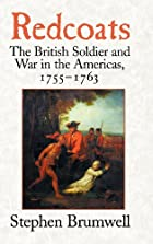 Redcoats: The British Soldier and War in the…