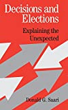 Saari, Donald G.: Decisions and Elections: Explaining the Unexpected