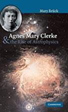 Agnes Mary Clerke and the Rise of…