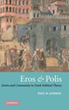 Eros and Polis: Desire and Community in…