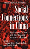 Gold, Thomas: Social Connections in China : Institutions, Culture, and the Changing Nature of Guanxi