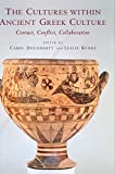 Dougherty, Carol: The Cultures Within Ancient Greek Culture: Contact, Conflict, Collaboration