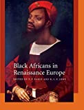Lowe, K. J. P.: Black Africans In Renaissance Europe