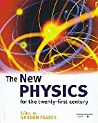 The New Physics for the Twenty-First Century…