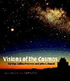 Visions of the Cosmos by Carolyn Collins…