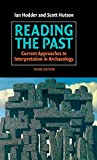 Hodder, Ian: Reading the Past: Current Approaches to Interpretation in Archaeology