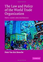 The Law and Policy of the World Trade…