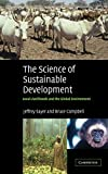 Sayer, Jeffrey: The Science of Sustainable Development: Local Livelihoods and the Global Environment (Biological Conservation, Restoration, and Sustainability)