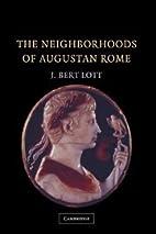 The Neighborhoods of Augustan Rome by J.…
