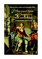 The 1702 chair of chemistry at Cambridge :…