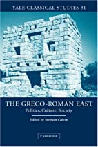 The Greco-Roman East: Politics, Culture,…