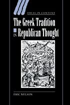 The Greek Tradition in Republican Thought by…