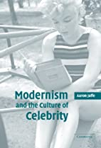 Modernism and the Culture of Celebrity by…