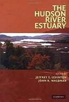 The Hudson River Estuary by Jeffrey S.…