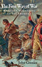 The First Way of War: American War Making on…