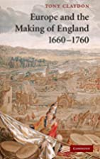 Europe and the making of England, 1660-1760…