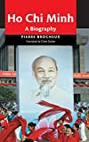 Brocheux, Pierre: Ho Chi Minh: A Biography