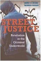 Street Justice: Retaliation in the Criminal…