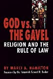Hamilton, Marci: God Vs. The Gavel: Religion And The Rule Of Law