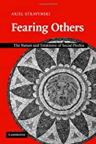 Fearing Others: The Nature and Treatment of…