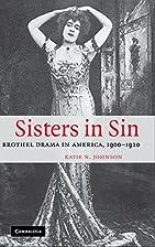 Sisters in Sin: Brothel Drama in America,…