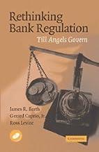 Rethinking Bank Regulation: Till Angels…