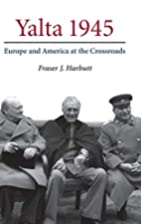 Yalta 1945: Europe and America at the…