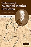 Lynch, Peter: The Emergence of Numerical Weather Prediction: Richardson's Dream