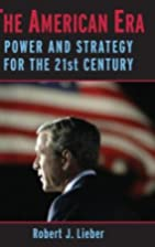 The American Era: Power and Strategy for the…