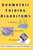 Erik D. Demaine: Geometric Folding Algorithms: Linkages, Origami, Polyhedra