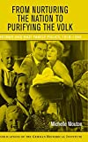 Mouton, Michelle: From Nurturing the Nation to Purifying the Volk: Weimar And Nazi Family Policy, 1918-1945