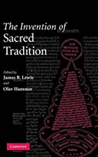 The Invention of Sacred Tradition by James…