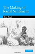 Making of Racial Sentiment: Slavery and the…