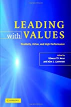 Leading with Values: Positivity, Virtue and…