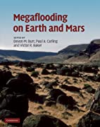 Megaflooding on Earth and Mars by Devon M.…