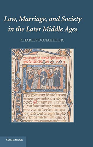 law-marriage-and-society-in-the-later-middle-ages-arguments-about-marriage-in-five-courts