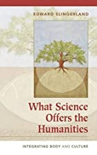 What Science Offers the Humanities:…