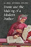 Ascoli, Albert Russell: Dante and the Making of a Modern Author