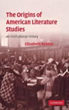 The Origins of American Literature Studies:…