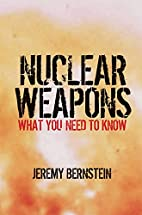Nuclear Weapons: What You Need to Know by…