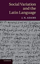 Social Variation and the Latin Language by…