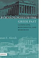 Archaeologies of the Greek Past: Landscape,…