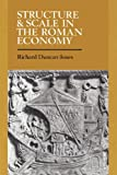 Duncan-Jones, Richard: Structure and Scale in the Roman Economy