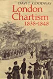 Goodway, David: London Chartism, 1838-1848