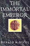 Nicol, Donald M.: The Immortal Emperor: The Life and Legend of Constantine Palaiologos, Last Emperor of the Romans