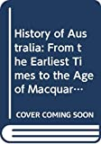 Clark, Manning: History of Australia: From the Earliest Times to the Age of Macquarrie v. 1