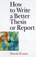 How to Write a Better Thesis or Report by…
