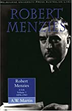 Robert Menzies: A Life: 1894-1943 v. 1 by…