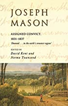 Joseph Mason : assigned convict, 1831-1837…